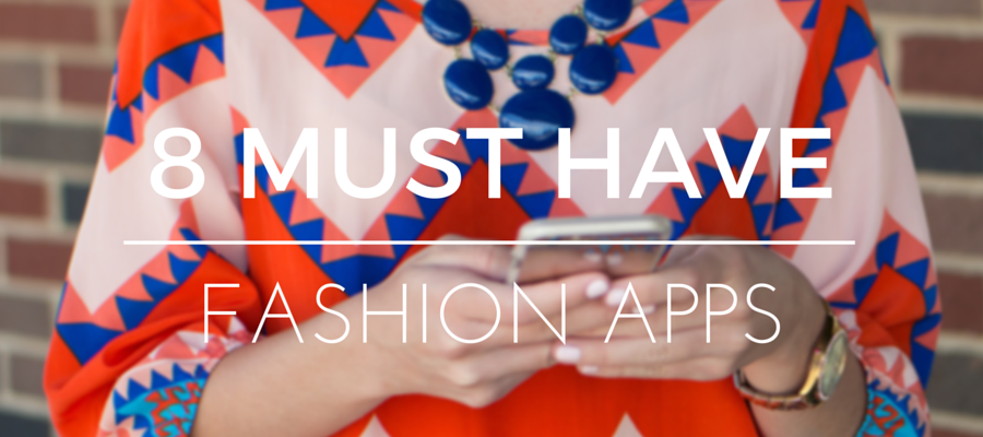 8 Must Have Fashion Apps