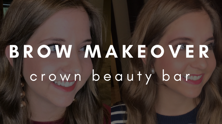 My Brow Makeover at Crown Beauty Bar